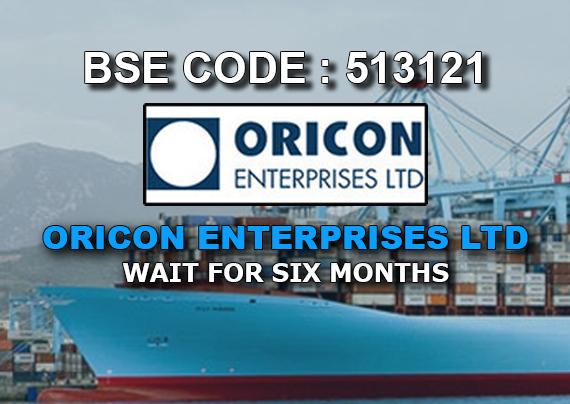 Oricon Enterprises Ltd | Wait For Six Months | Investing
